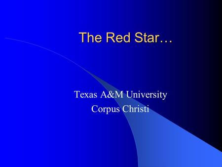 The Red Star… Texas A&M University Corpus Christi.