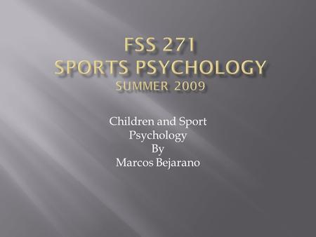 Children and Sport Psychology By Marcos Bejarano.