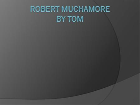 Introduction  Robert Muchamore is a writer of books for kids.  He is best known for writing the C.H.E.R.U.B and Henderson's boys books.  Robert Muchamore.
