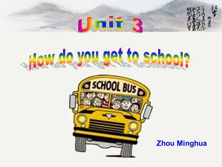 Zhou Minghua. 2a Look at the picture and title below. Guess what the passage is about. Crossing the River to School 看图片与标题,猜文章是关于什么 内容 It is about how.