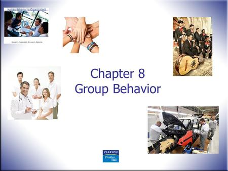 Chapter 8 Group Behavior. Human Behavior in Organizations, 2 nd Edition Rodney Vandeveer and Michael Menefee © 2010 Pearson Education, Upper Saddle River,