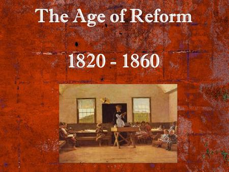 american reform movements between 1820 and 1860 The years between 1820 and 1865 in the united states might be described as  one  the reform movements that arose during the antebellum period in america  focused  ronald g walters, american reformers, 1815-1860, revised edition.