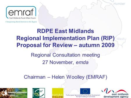 The European Agricultural Fund for Rural Development: Europe investing in rural areas RDPE East Midlands Regional Implementation Plan (RIP) Proposal for.
