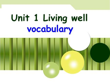 Unit 1 Living well vocabulary. YOUR SITE HERE LOGO dumb and deaf blind 自主学习.