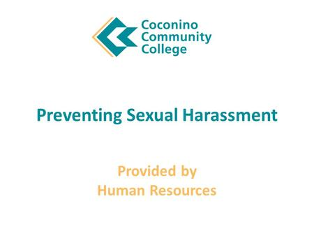 Preventing Sexual Harassment Provided by Human Resources.