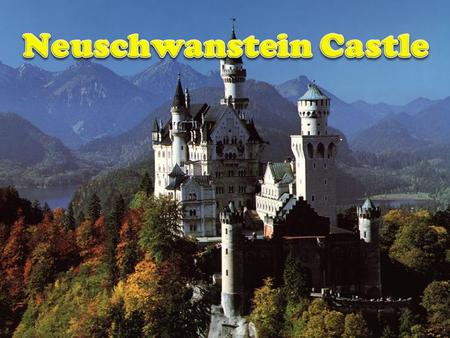 Location  Located on a mountain top in Germany.  Near Hohenschwangau and Fussen in southwest Bavaria.  Open to public since 1886, 1.3 million people.