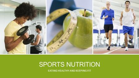 SPORTS NUTRITION EATING HEALTHY AND KEEPING FIT. COPYRIGHT Copyright © Texas Education Agency, 2013. These Materials are copyrighted © and trademarked.