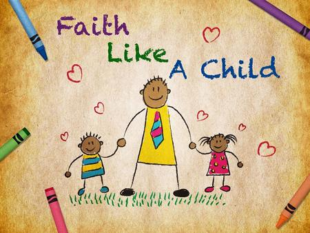 Like A Child. We Must Be Childlike First Occasion: Who Is The Greatest? –Mark 9:33-37 –Matt 18:1-14 –Luke 9:46-48 Second Occasion: Who Is Welcome? –Mark.