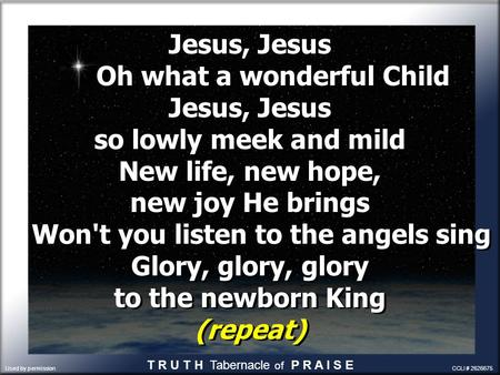 Jesus, Jesus Oh what a wonderful Child Jesus, Jesus so lowly meek and mild New life, new hope, new joy He brings Won't you listen to the angels sing Glory,