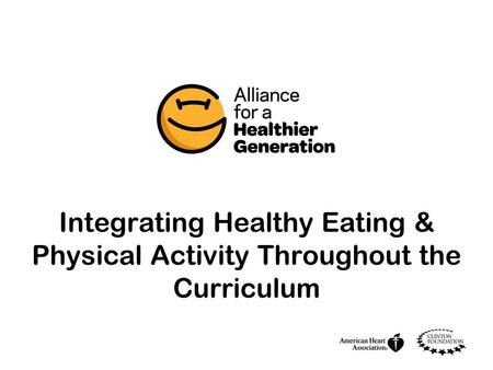 Integrating Healthy Eating & Physical Activity Throughout the Curriculum.