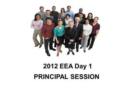 PRINCIPAL SESSION 2012 EEA Day 1. Agenda Session TimesEvents 1:00 – 4:00 (1- 45 min. Session or as often as needed) Elementary STEM Power Point Presentation.
