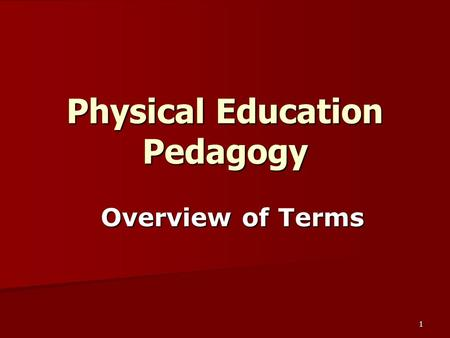 1 Physical Education Pedagogy Overview of Terms. 2 Creating a Positive Learning Environment Protocols.