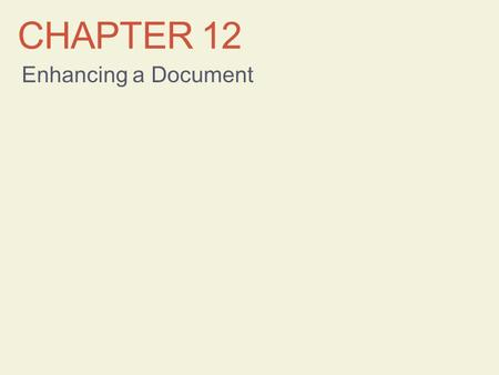 Chapter 12 Enhancing a Document.
