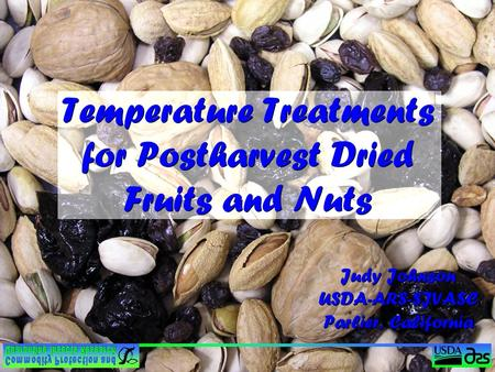 Temperature Treatments for Postharvest Dried Fruits and Nuts