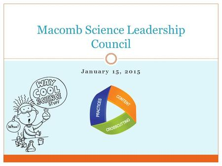 January 15, 2015 Macomb Science Leadership Council.