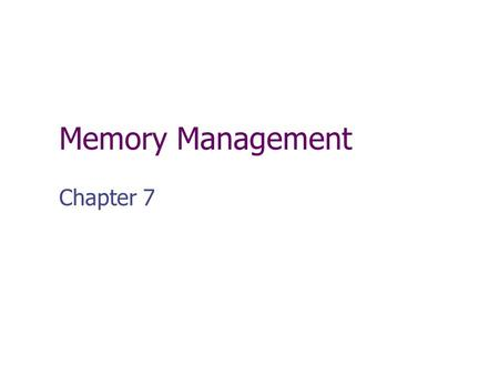 Memory Management Chapter 7. Memory Management It is the task carried out by the OS with support from hardware to accommodate multiple processes in main.