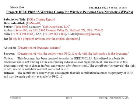 Doc.: IEEE 802.15- 05-0097-00-001b Submission March 2004 Tom Siep, TMS Assoicates, LLCSlide 1 Project: IEEE P802.15 Working Group for Wireless Personal.