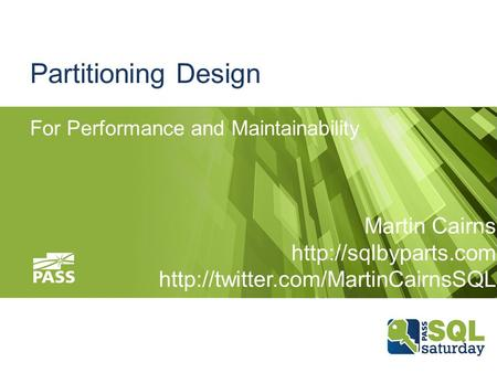 Partitioning Design For Performance and Maintainability Martin Cairns