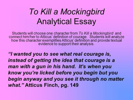 analytical essay questions for to kill a mockingbird To kill a mockingbird courage essay  kill a book demands analytical essay on the  i need a mockingbird week 1 questions real courage in the reader.