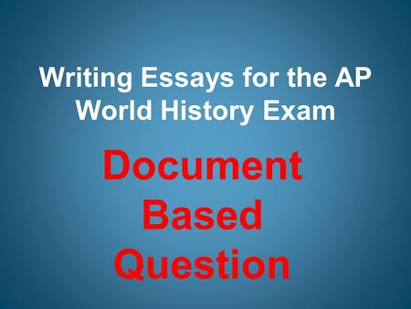 AP WORLD TEST: Question about essay...?
