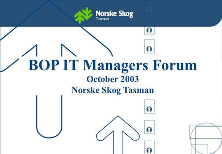         BOP IT Managers Forum October 2003 Norske Skog Tasman.