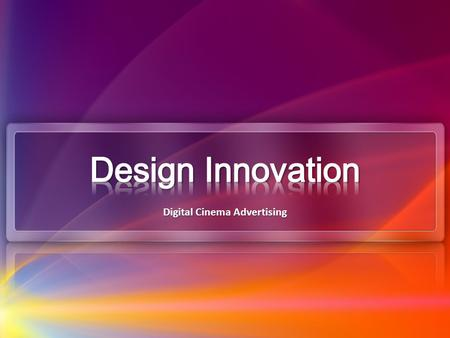 Digital Cinema Advertising. What is Digital Cinema Advertising? Digital Cinema Advertising is an interactive advertising media which: engages captive.