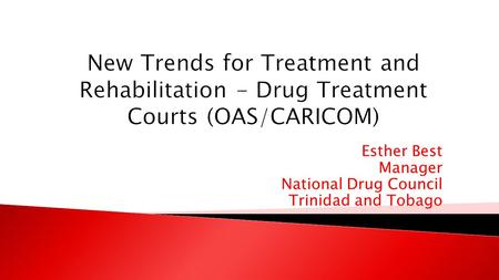 Esther Best Manager National Drug Council Trinidad and Tobago.
