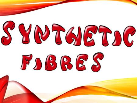 Synthetic fibres or artificial fibres are the fibres that are developed by scientists to improve the naturally occuring plant and animal fibres. Synthetic.