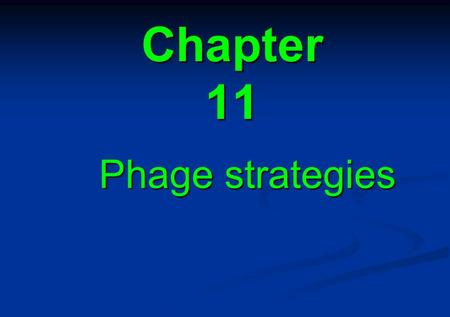 Chapter 11 Phage strategies.