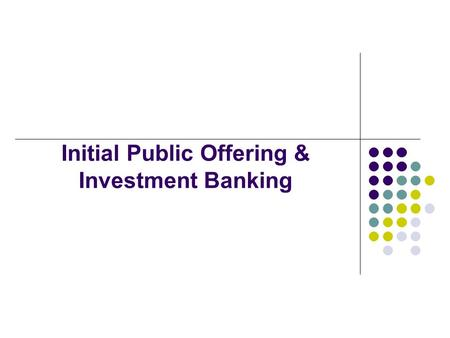 Initial Public Offering & Investment Banking