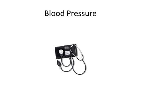Blood Pressure. Pressure in arteries exerted by the left ventricle when it undergoes systole (contraction) and the pressure remaining in the arteries.
