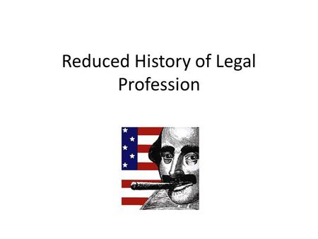 Reduced History of Legal Profession. 19 th century Patriarchal—kinship/family based -3 partners -40 managing clerks -Leverage ratio of p/mc 1:20 to 1:100.