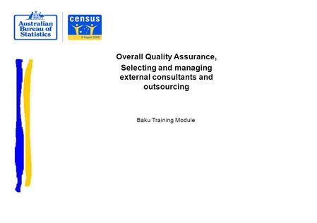 Overall Quality Assurance, Selecting and managing external consultants and outsourcing Baku Training Module.