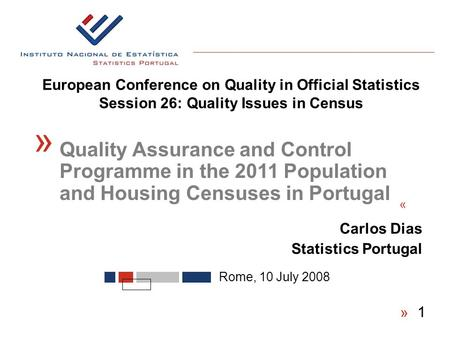European Conference on Quality in Official Statistics Session 26: Quality Issues in Census « Rome, 10 July 2008 « Quality Assurance and Control Programme.