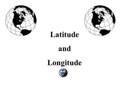 Latitude and Longitude. Scientists have established a coordinate system using circular lines to pinpoint any place on the Earth. The first Coordinate.