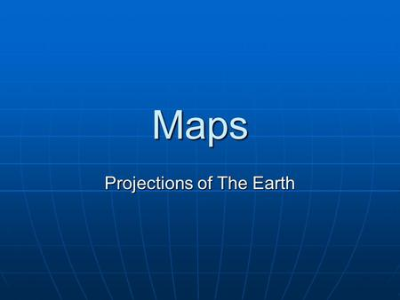 Maps Projections of The Earth. Cardinal Directions North, South, East, and West are all Cardinal Directions.