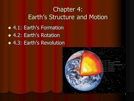 1 Chapter 4: Earth's Structure and Motion 4.1: Earth's Formation 4.1: Earth's Formation 4.2: Earth's Rotation 4.2: Earth's Rotation 4.3: Earth's Revolution.