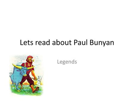 Lets read about Paul Bunyan Legends. Paul Bunyan Cartoon  N82  N82 Links to.
