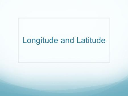 Longitude and Latitude. Latitude Latitude is the distance north or south of the equator; imaginary lines measured in terms of 360 degrees of a circle.