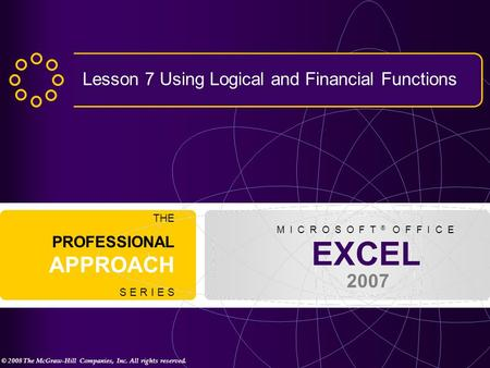 Lesson 7 Using Logical and Financial Functions