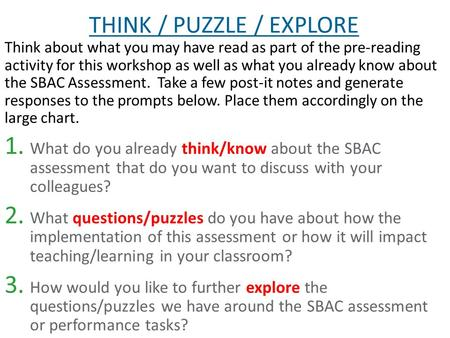 THINK / PUZZLE / EXPLORE Think about what you may have read as part of the pre-reading activity for this workshop as well as what you already know about.