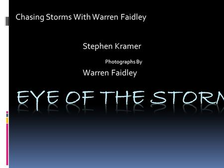 Chasing Storms With Warren Faidley Stephen Kramer Photographs By Warren Faidley.