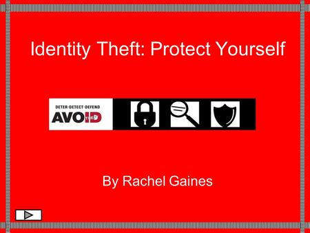 Identity Theft: Protect Yourself By Rachel Gaines.