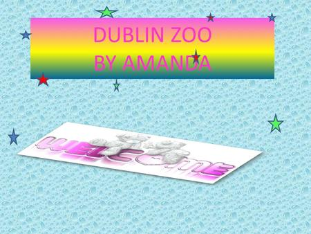 DUBLIN ZOO BY AMANDA. BIRDS Birds are warm –blooded vertebrates that are well adapted for fight Thought not all birds can' t fly all birds can fly. all.