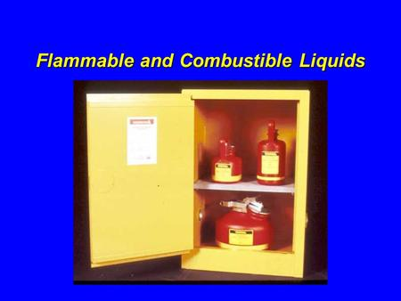Flammable and Combustible Liquids. Introduction !The two primary hazards associated with flammable and combustible liquids are explosion and fire !Safe.