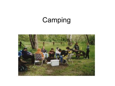 Camping. All kinds of ways to camp Primitive Tents and some services Tents or a camper and full services Recreational vehicle.