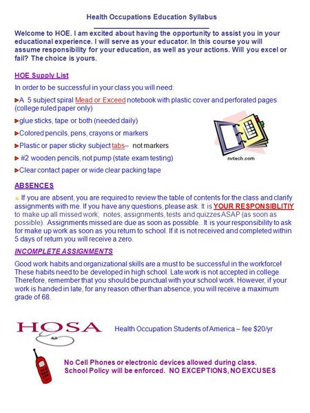 Health Occupations Education Syllabus ______________________________ Welcome to HOE. I am excited about having the opportunity to assist you in your educational.