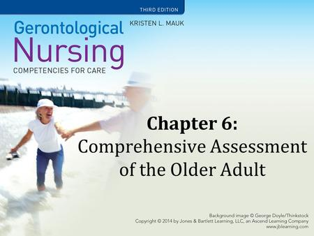 Chapter 6: Comprehensive Assessment of the Older Adult