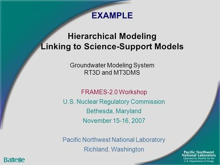 Hierarchical Modeling Linking to Science-Support Models EXAMPLE Hierarchical Modeling Linking to Science-Support Models Groundwater Modeling System RT3D.