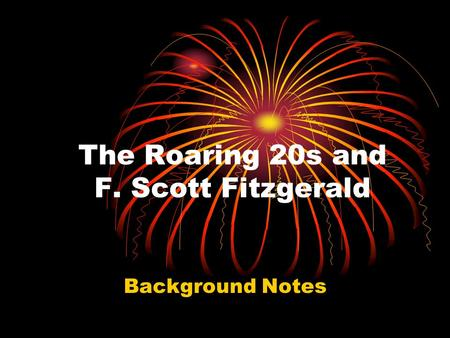 The Roaring 20s and F. Scott Fitzgerald Background Notes.